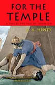 For The Temple, G. A. Henty
