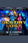 Destiny Lost, M. D. Cooper