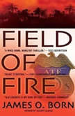 Field of Fire, James O. Born