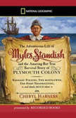 The Adventurous Life of Myles Standish and the Amazing-But-True Survival Story of Plymouth Colony, Cheryl Harness