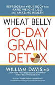 Wheat Belly 10-Day Grain Detox Reprogram Your Body for Rapid Weight Loss and Amazing Health, William Davis, MD