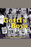 Gotti's Boys The Mafia Crew That Killed For John Gotti, Anthony M. DeStefano