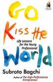 Go Kiss The World, Subroto Bagchi