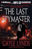 The Last Spymaster, Gayle Lynds