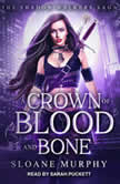 A Crown of Blood and Bone, Sloane Murphy