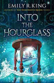 Into the Hourglass, Emily R. King