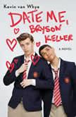 Date Me, Bryson Keller, Kevin van Whye