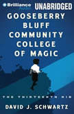Gooseberry Bluff Community College of Magic, David J. Schwartz