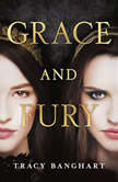 Grace and Fury, Tracy Banghart