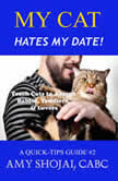 My Cat Hates My Date! Teach Cats to Accept Babies, Toddlers & Lovers, Amy Shojai