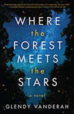 Where the Forest Meets the Stars, Glendy Vanderah