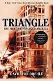 Triangle The Fire That Changed America, David Von Drehle