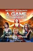 A Game With No Rules, Michael Atamanov