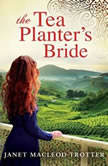 The Tea Planter's Bride, Janet MacLeod Trotter