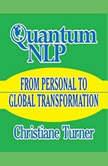 Quantum NLP Thought Into Manifestation, Christiane Turner
