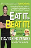 Eat It to Beat It! Banish Belly Fat-and Take Back Your Health-While Eating the Brand-Name Foods You Love!, David Zinczenko