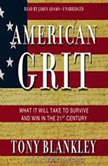 American Grit What It Will Take to Survive and Win in the 21st Century, Tony Blankley