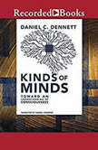 Kinds of Minds Toward an Understanding of Consciousness, Daniel C. Dennett