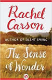 The Sense of Wonder, Rachel Carson