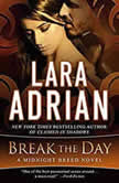 Break the Day, Lara Adrian
