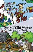 There Was an Old Woman (Who Lived in a Shoe); & There Was a Crooked Man, Melissa Everett