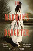 The Madman's Daughter, Megan Shepherd