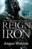 Reign of Iron, Angus Watson