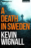 Death in Sweden, A, Kevin Wignall