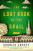 Lost Book of the Grail, The, Charlie Lovett