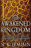 The Awakened Kingdom, N. K. Jemisin