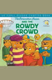 The Berenstain Bears and the Rowdy Crowd An Early Reader Chapter Book, Stan Berenstain