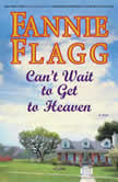 Can't Wait to Get to Heaven, Fannie Flagg