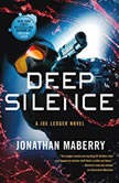 Deep Silence A Joe Ledger Novel, Jonathan Maberry