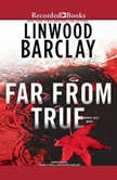 Far From True, Linwood Barclay