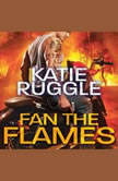 Fan the Flames, Katie Ruggle