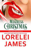 Mistress Christmas Wild West Boys, Book 1, Lorelei James