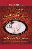 The Case of the Left-Handed Lady, Nancy Springer