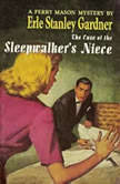 The Case of the Sleepwalker's Niece, Erle Stanley Gardner