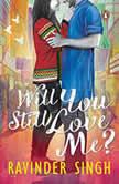 Will You Still Love Me?, Ravinder Singh