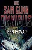 The Sam Gunn Omnibus, Ben Bova