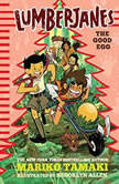 Lumberjanes The Good Egg, Mariko Tamaki