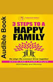 3 STEPS TO A HAPPY FAMILY, David & Laura Helen