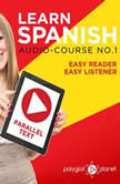 Learn Spanish  Easy Listener  Easy Reader  Parallel Text Audio Course No 1