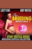 The Breeding Mega-Pack 2 : 12 Story Erotica Series (Breeding Erotica Collection), Lusty Sins