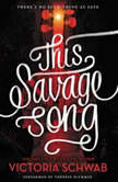 This Savage Song, Victoria Schwab