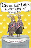 Lord and Lady Bunny--Almost Royalty!, Polly Horvath