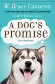 A Dog's Promise A Novel, W. Bruce Cameron