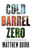Cold Barrel Zero, Matthew Quirk