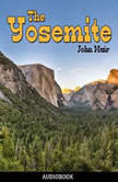The Yosemite, John Muir