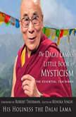 Dalai Lama's Little Book of Mysticism , The The Essential Teachings, Renuka Singh